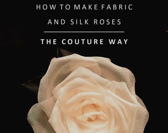 How to Make Fabric and Silk Roses the Couture Way