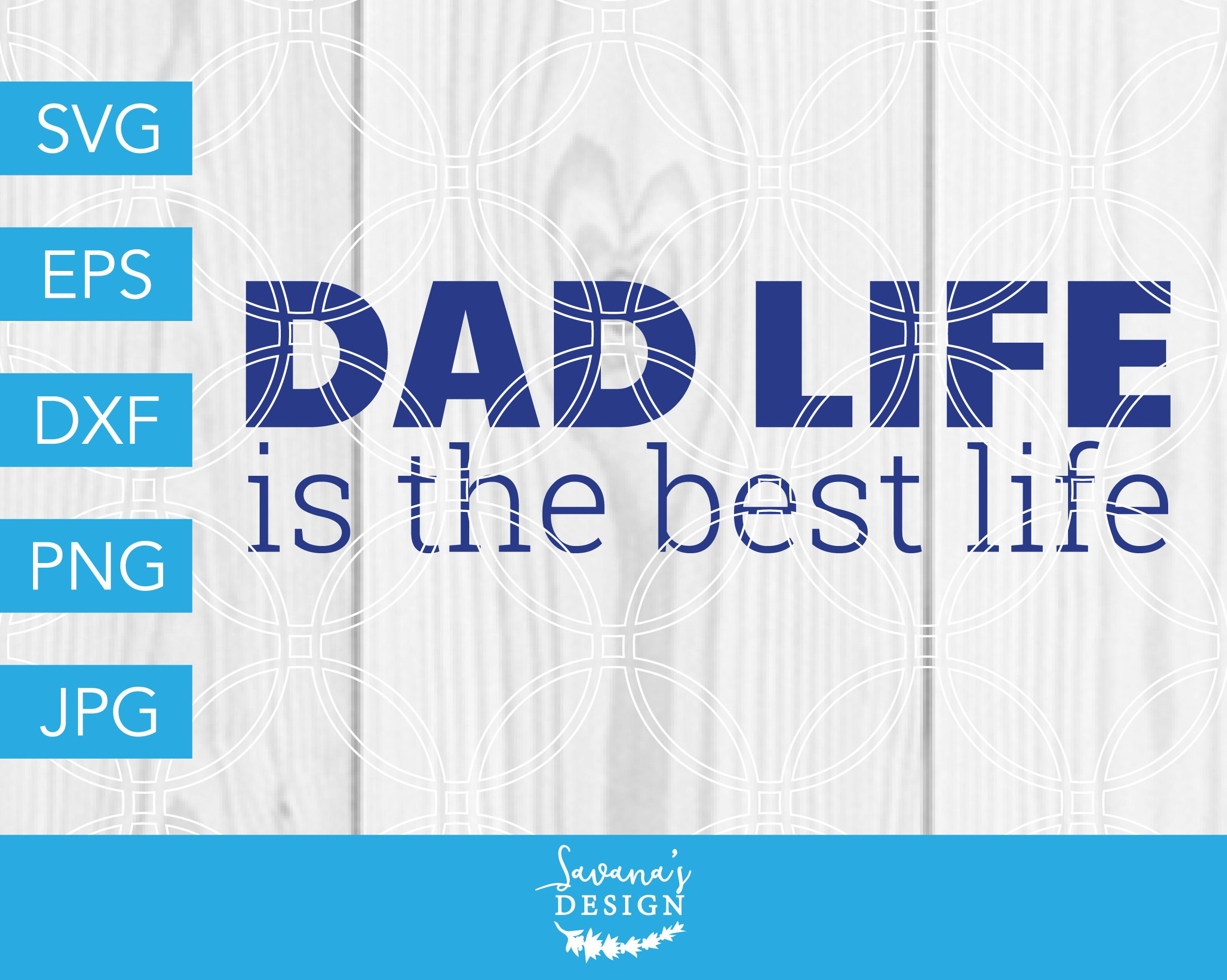 Dad Life Is The Best Life Svg Dad Life Svg Dad Svg Father Etsy