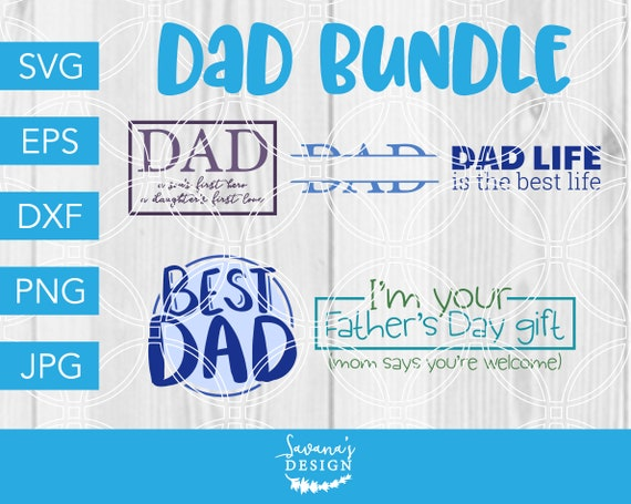 Dad Svg Bundle Dad Svg Svg Bundle Best Dad Svg Dad Life Etsy