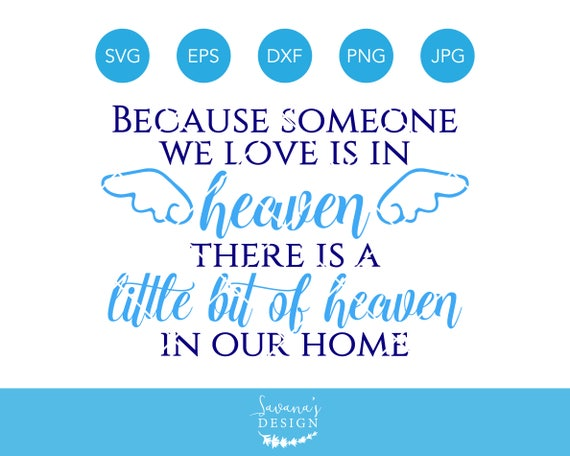 Because Someone We Love Is In Heaven Svg Heaven Svg Memorial Svg Glass Block Svg Ornament Svg Death Svg Mourning Svg Grieving Svg By Savanasdesign Catch My Party
