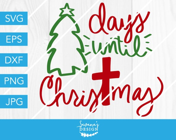 Christmas Count Down.Days Until Christmas Svg Christmas Countdown Svg Christmas Svg Countdown Svg Days Until Svg Until Christmas Advent Calendar Svg Svg