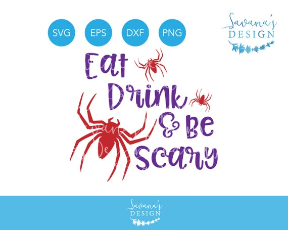Halloween Quotes Svg.Eat Drink And Be Scary Svg Spider Svg Halloween Quote Svg