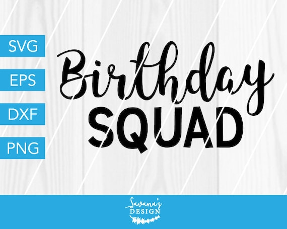 Birthday Squad Svg Svg File For Cricut Birthday Svg Birthday Girl Svg Birthday Party Svg Birthday Dxf Birthday Cut File Savanasdesign By Savanasdesign Catch My Party