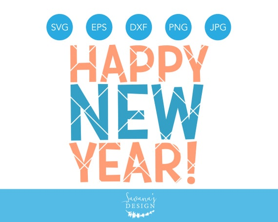 Happy New Year SVG, 2019 SVG, New Years Eve, SVG Files