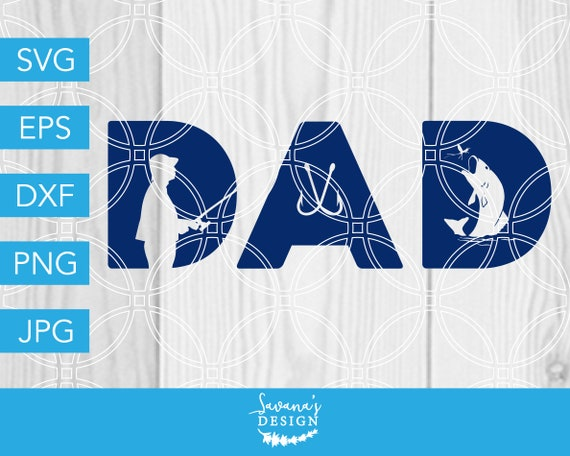 Download Dad Fishing Svg Dad Svg Fishing Svg Fish Svg Fisherman Svg Fishing Hook Svg Bass Svg Fathers Day Svg Svg Files For Cricut Svg Files By Savanasdesign Catch My Party
