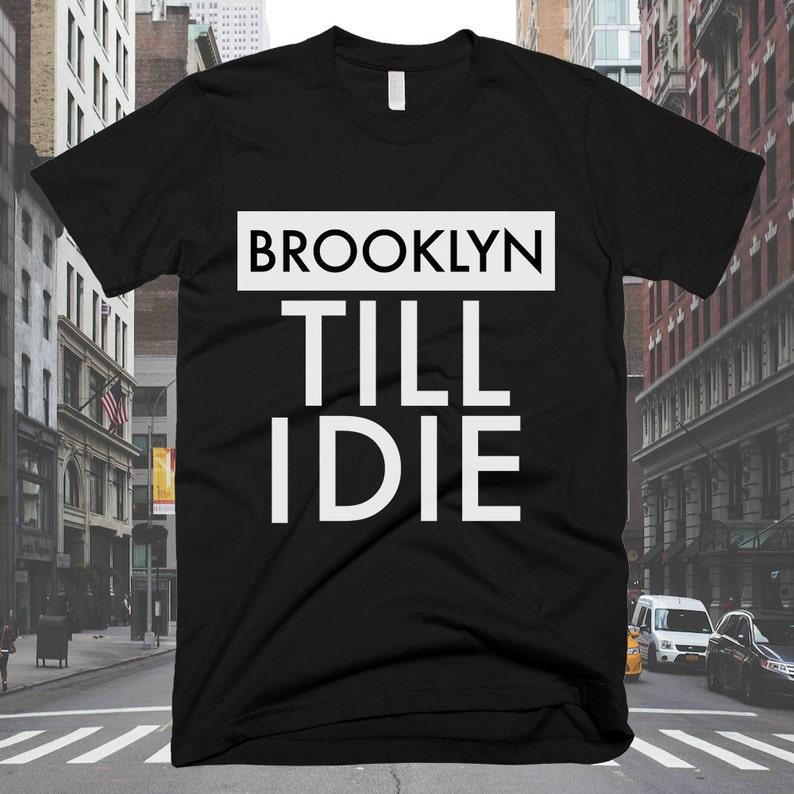 Brooklyn Till I Die T-shirt  Free Shipping image 0