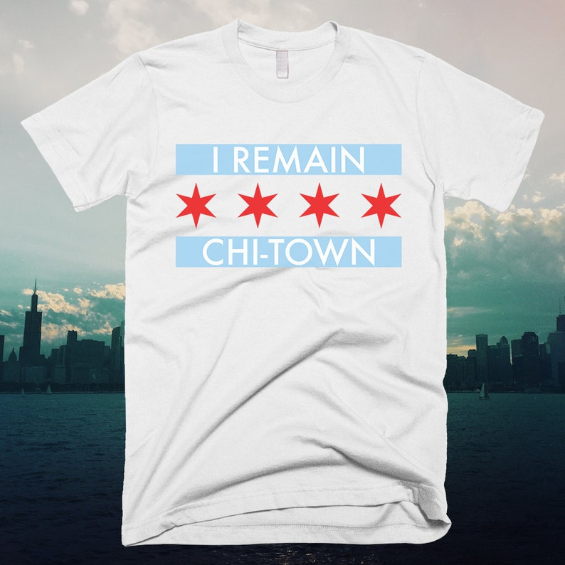 Chicago I Remain Chi-Town T-shirt  Free Shipping image 0