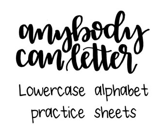 Anybody Can Letter lowercase alphabet practice sheets; instant digital download, printable, handlettering, modern calligraphy