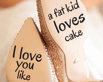 I love you like a fat kid loves cake decal, strong love vinyl, strong love decal, bride vinyl, groom vinyl, wife decal, husband decal
