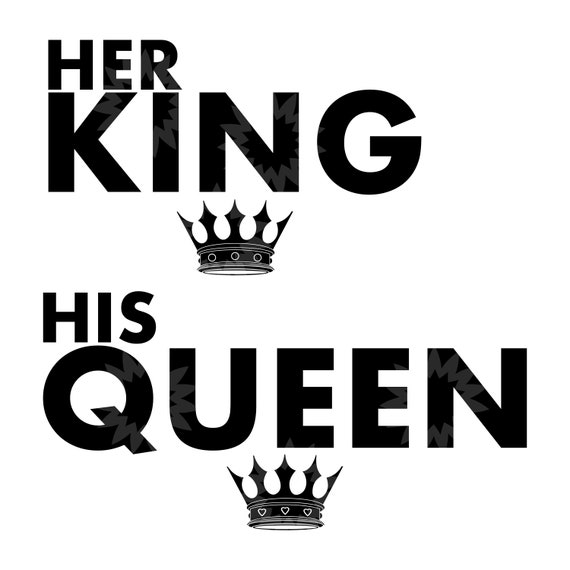 His Queen Her King Svg.Her King His Queen Svg King And Queen Black King Svg Etsy