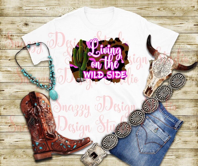 Living on the Wild Side ~ Design for Sublimation ~ Printable HTV ~  Transfers ~ Png ~ Instant Download