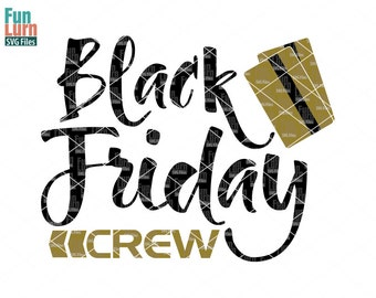 f6ff6d39f Black Friday SVG,Black Friday Crew SVG,Shopping,Cyber Monday,Shopaholic  svg,dxf, png, eps files for cutting machines, silhouette, cricut