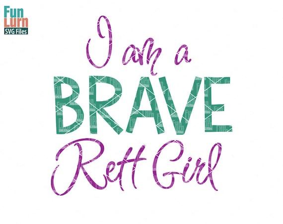 i am a brave rett girl svg rett svg rett syndrome awareness etsy