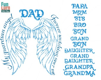 My guardian angel SVG, Dad , Mom, Bro, Sis, Son, Daughter, Grandpa, Grandma, In memory of, Forever watching over me,  svg png dxf eps zip