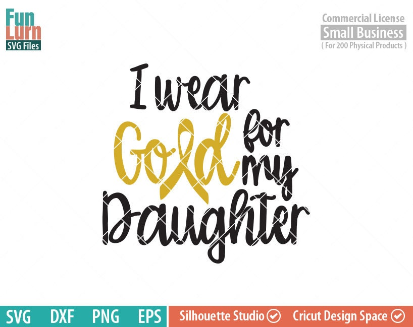 I wear gold for my daughter Childhood cancer SVG Pediatric ...