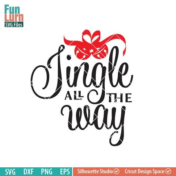 Jingle All The Way Svg Jingle Bells Svg Believe Svg Etsy