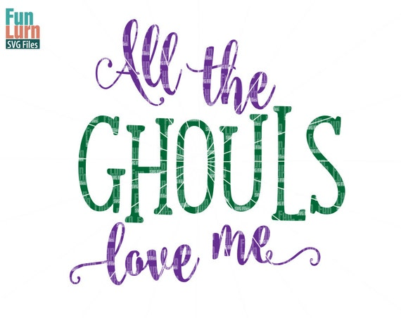 Halloween Svgall The Ghouls Love Me Svg Boys Halloween Etsy