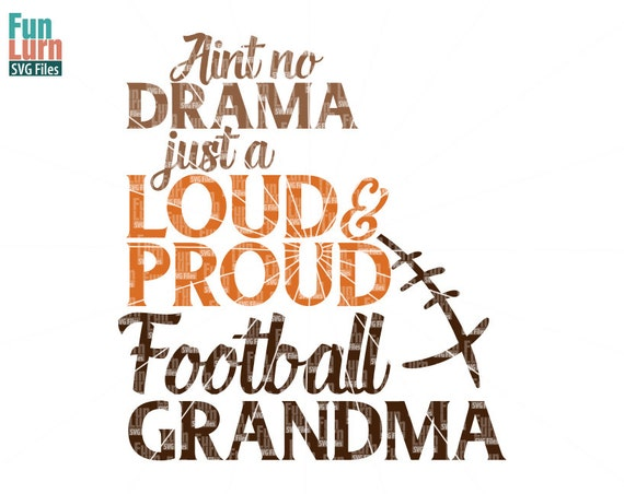 football grandma svg loud and proud svg Loud and Proud football mimi svg football grandma shirt svg football nana sorrynotsorry svg