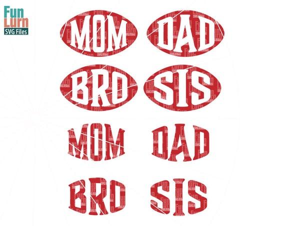 Football Mom Svg Dad Bro Sis Svg Dxf Eps Cutting Files Svg Etsy