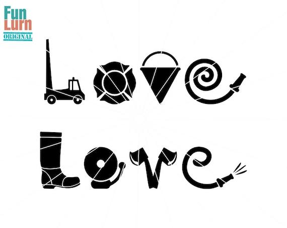 Firefighter Love Svg Fire Truck Pail Hose Bellaxe Love Etsy
