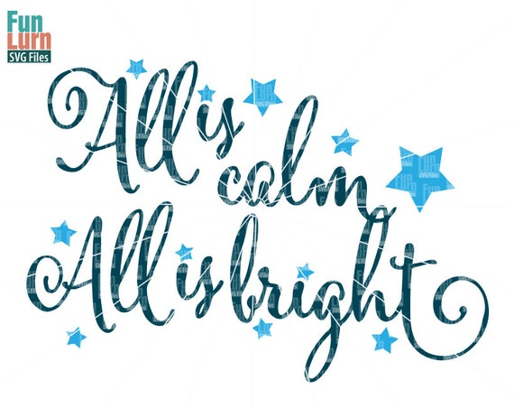 Christmas Svg All Is Calm All Is Bright Silent Night Holy Etsy