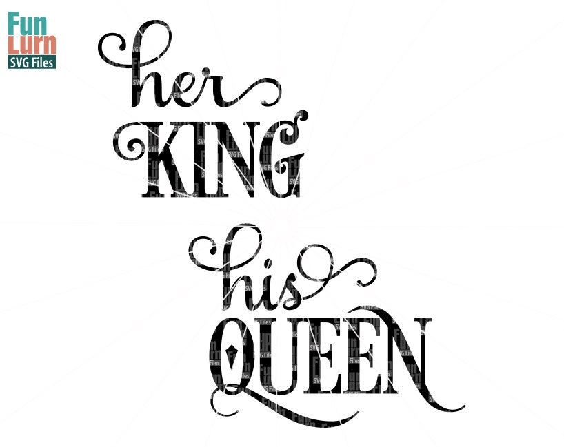 His Queen Her King Svg.Her King Svg His Queen Svg Version 2 Svg Design Digital Etsy