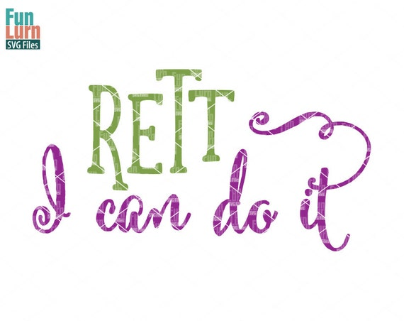 rett i can do it svg rett svg rett syndrome awareness etsy