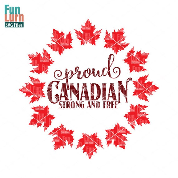 Proud Canadian Svg Canada Day Svg Strong Free Svg Canada Etsy