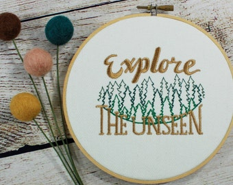 Explore The Unseen Embroidery Hoop Art-Man Cave Decor-Home Decor-Inspirational-Housewarming Gift-Adventure-Climbing-Mountains-Hike-Nature