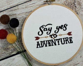 Say Yes To Adventure Embroidery Hoop Art-Man Cave Decor-Home Decor-Adventure-Mountains-Climbing-Nature-Hiking-House Warming-Inspirational