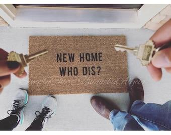New home who dis? doormat, hand painted welcome front door mat, entryway, housewarming gift idea, funny doormat, quote doormat