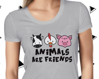 Animals are Friends T Shirt - Animal Rights - Vegan T Shirt - Vegan Tshirt - Cute Vegan Shirt - Womens Vegan Clothing - Funny Vegetarian Tee