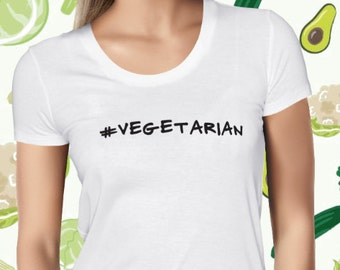 Vegan T Shirt - #Vegetarian - Vegan Tshirt - Vegan Tee - Womens Vegan Clothing - Healthy - Funny Tee - Plant-based - Hashtag Vegetarian