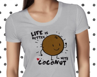 Vegan Shirt - Coconut T - Vegan T Shirt - Vegan Tshirt - Vegan Tee - Womens Vegan Clothing - Healthy - Funny Tee - Vegetarian - Plantbased
