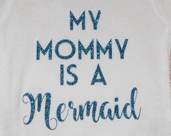 My Mommy is a Mermaid Onesie
