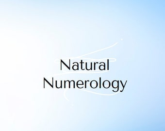 Natural Numerology: Learn How Your Numbers Can Change Your Life! Guide