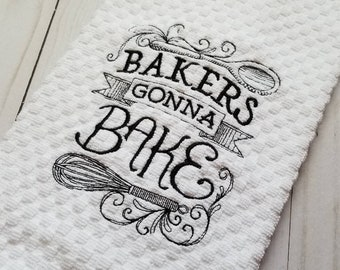 Bakers Gonna Bake - BLACK - Embroidered Kitchen Hand Towel. Bar Mop. Decorative. Absorbent. High Quality.