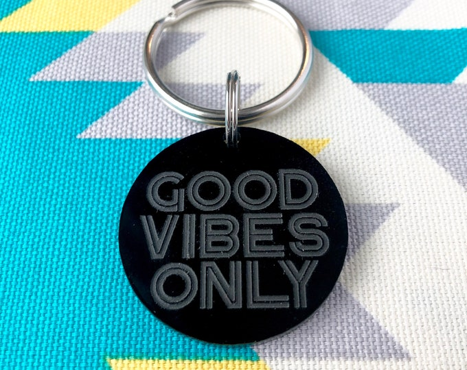 Good Vibes Only Keychain, Unique Gift Idea, Housewarming gift idea