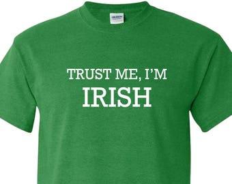 94c63419e82 Trust Me I m Irish T-Shirt St. Patrick s Day Party Shirt Bar Ireland  Bartender Drinking Tee Short Sleeve Green St. Patty s Day Gift TShirt