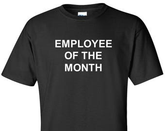83354c3dc Employee of the Month T-Shirt Work Funny Humor Tee Shirt Short Sleeve Black  Tee Birthday Promotion Gift