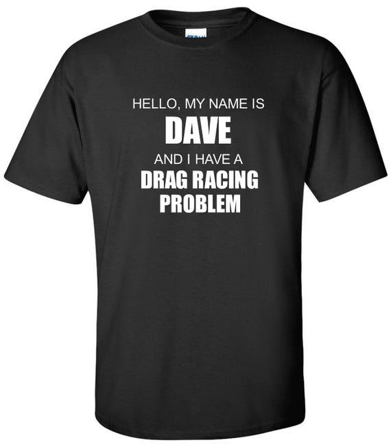 2090185f Drag Racing Problem Custom Name T-Shirt Drag Racing Racetrack | Etsy
