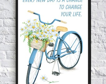Positive quote print Every new day is a chance to change your life wall art decor bicycle art print basket floral chamomile nursery poster