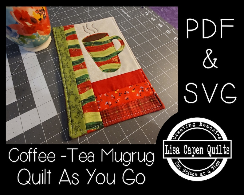 Coffee or Tea Mug Rug   Quilt As You Go Pattern 9 x 6 Instant PDF Pattern wTemplates /& SVGs Included by Lisa Capen Quilts