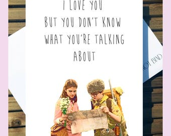 Moonrise Kingdom 'I Love you But You Don't know What You're Talking About' Card Wes Anderson A5