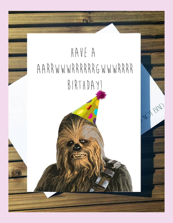 Star Wars Inspired Chewbacca Birthday Card A5 With Envelope Etsy