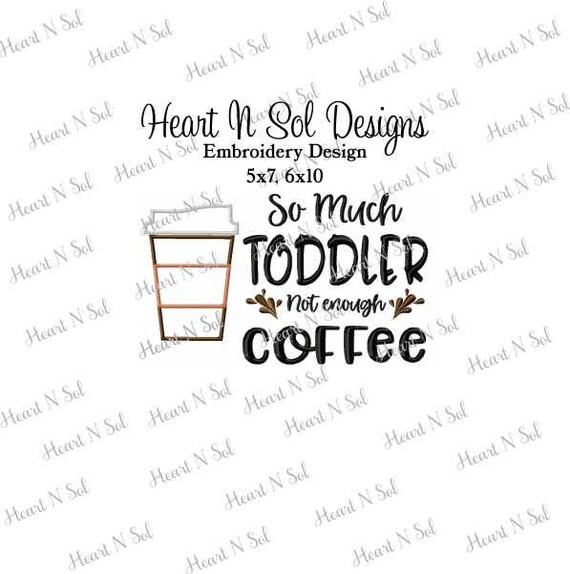 Coffee Toddler So Much Not Enough Coffee Mom Etsy
