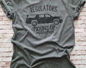 Regulators Mount Up shirt, cool mom shirt, Regulators, Funny Mom Shirts, Gift for Moms, #coolmom, momlife shirts, mommin ain't easy