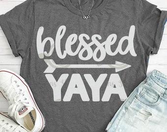 Yaya svg, Blessed svg, Yaya shirt, grandma SVG, DXF, EPS, arrow svg, family svg, grandmother svg, Instructions included, shortsandlemons
