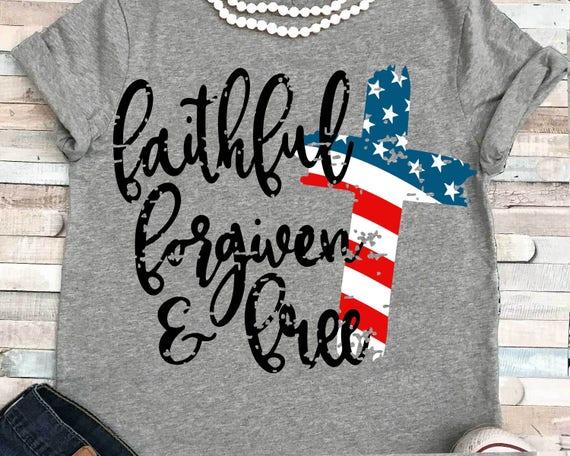 Usa Svg Flag Svg Faithful Forgiven And Free Svg American Etsy