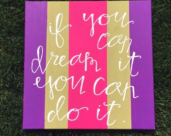 If You Can Dream It You Can Do It  Canvas Quote  Canvas Art  Hand Lettered Canvas